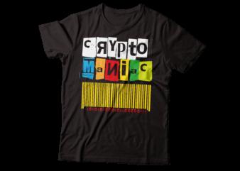 crypto maniac typography colourful tee design