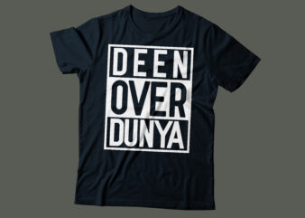 deen over dunia Islamic typography design | religious typography design | Islamic tee design