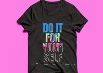 do it for your self – t shirt design