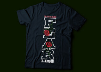 fearless vertical typography t-shirt design   do something with flower rose design