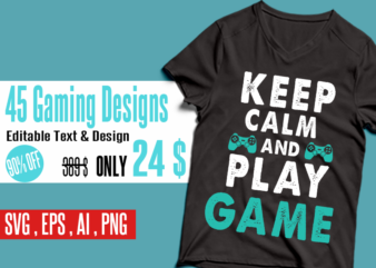 45 Gaming Designs – bundle – Editable Text And Design bundle gamer svg, gaming SVG bundle , gamer EPS bundle , gamer bundle , gaming design bundle, gaming AI bundle , (ai, eps, svg, png), editable gamer bundle t shirt design bundle for commercial use