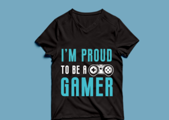 i'm proud to be a gamer – t shirt design
