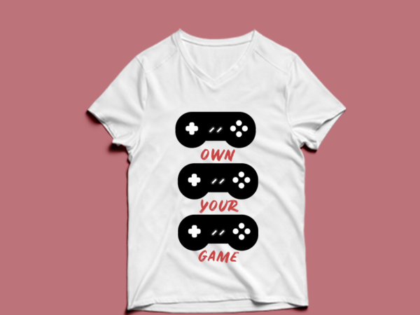 own your game – t shirt design