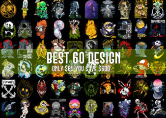60 BEST DESIGNS, BUNDLES URBAN, Streetwear halloween, cannabis, astronaut etc