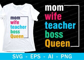 mom wife teacher boss queen quotes t shirt design svg, I love You mom, mothers day, mothers day quotes,you are the best mom in the world, mom quotes,mother quotes,mom designs svg,svg, mother design svg,mom,mom design,mom t shirt, mommy,mother,svg design, svg files,