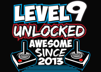 Level 9 Unlocked png, Awesome Since 2013 svg, Video Game Birthday Boy T-Shirt design,Gaming Birthday Tee 8 year old png, Level 9 Unlocked svg, game remote control png, 8th Birthday gamer svg, birthday boy png,8th birthday