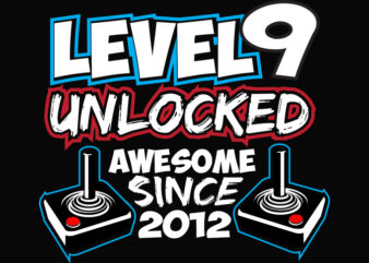 Level 9 Unlocked png, Awesome Since 2012 svg, Video Game Birthday Boy T-Shirt design,Gaming Birthday Tee 9 year old png, Level 9 Unlocked svg, game remote control png, 9th Birthday gamer svg, birthday boy png,9th birthday