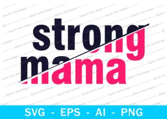 strong mama quotes t shirt design svg, I love You mom, mothers day, mothers day quotes,you are the best mom in the world, mom quotes,mother quotes,mom designs svg,svg, mother design svg,mom,mom design,mom t shirt, mommy,mother,svg design, svg files,