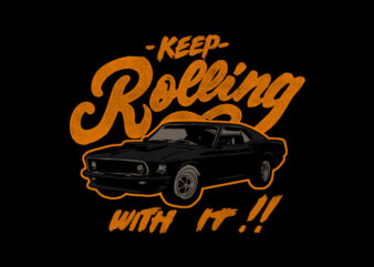 keep rolling with it