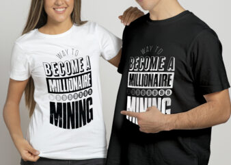 Way to become a millionaire t shirt design for sale.