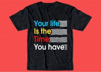 quotes t shirt design graphic, vector, illustration inspiration motivational lettering typography