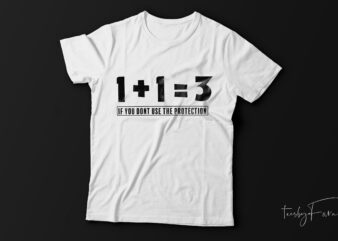 1+1=3| funny t-shirt design foe sale.