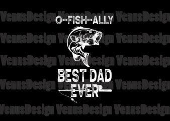 Download O Fish Ally Best Dad Ever Svg Fathers Day Svg Fishing Dad Svg O Fish Ally