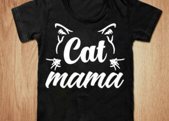 Cat mama t-shirt design, Cat shirt, Mama shirt, Mother's day, Mom gift tshirt, Funny Cat mama tshirt, Cat mama sweatshirts & hoodies
