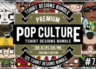 125 Pop Culture Tshirt Designs Bundle #7