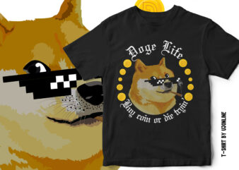 DOGE LIFE – DOGECOIN T-SHIRT DESIGN – DOGE MEME VECTOR T SHIRT