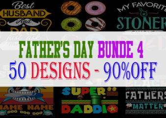 Father's Day Bundle Part 4 – 50 Designs – 90% OFF