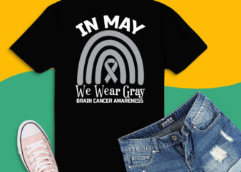 In May We Wear Gray svg, Brain Cancer Rainbow Awareness png,Brain Cancer Rainbow Awareness Month, cancer, awareness, brain, fight, ribbon, grey, tumor, wear, support, want, breast, statement, survivor, family, raise, month, design, injury, lung,