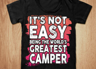 It's easy being the world's greatest camper t-shirt design, Greatest camper shirt, Camper shirt, Camping, Camping tshirt, Easy tshirt, Camping sweatshirts