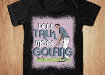 LESS TALK MORE GOLFING t-shirt design, Golfing shirt, Golfing play shirt, Funny Golfing tshirt, Golfing sweatshirts & hoodies