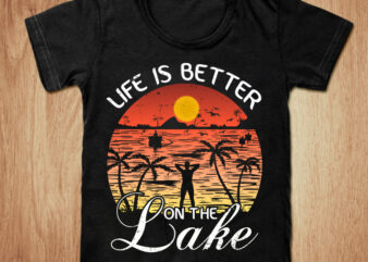 Life is better on the lake t-shirt design, Summer season t shirt, Lake t shirt, California beach tshirt, Lake life t shirt, Funny Summer tshirt, Summer tee