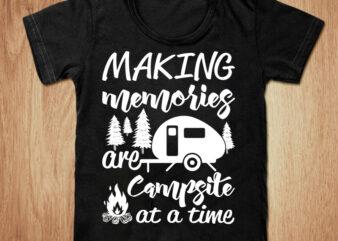 Making memories are campsite t-shirt design, Camping shirt, Camper shirt, Campsite tshirt, Adventure tshirt, Funny Camping tshirt, Camping sweatshirts & hoodies