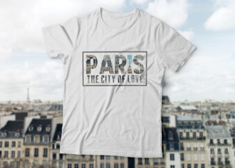 Paris| The city of love | t-shirt design for sale.