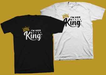 I'm Her King vector illustration, cute calligraphy for father's day or other, King t shirt design,King shirt design,King svg, cute quote for couple t shirt design,I'm Her King t shirt design for sale