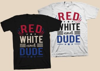 Red White and Dude t shirt design, Red white and blue shirt design, 4th of july svg, veteran svg, veterans t shirt design, Happy Independence Day 4th of July lettering t shirt design for sale