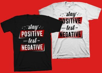 Stay Positive Test Negative t shirt design – funny motivational quotes for t shirt design sale