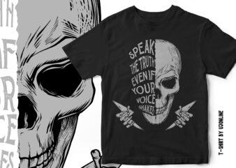 Speak Truth even if your voice shakes – Skull t-shirt design