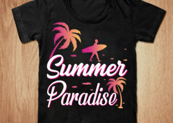 Summer Paradise t-shirt design, Summer shirt, Surfing shirt, California beach, California beach tshirt, Summer Paradise tshirt, Summer sweatshirts & hoodies