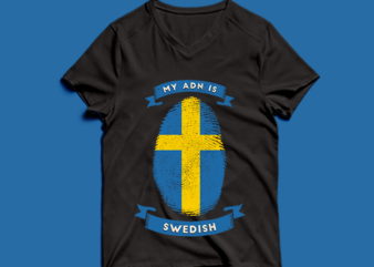 my adn is Swedish t shirt design -my adn Swedish t shirt design – png -my adn Swedish t shirt design – psd