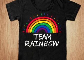 Team rainbow t-shirt design Svg, Rainbow t shirt, Pride day shirt, Gay Pride t shirt, Pride Flag Stripe t shirt, Pride day rainbow svg, Funny rainbow tshirt, Pride sweatshirts & hoodies