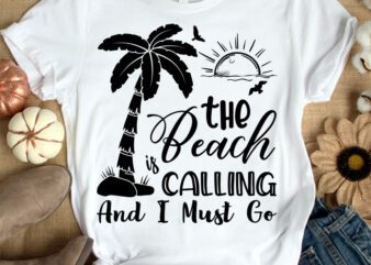 The beach is calling and i must go t-shirt design, The beach shirt, California shirt, California beach, Beach tshirt, Surfing tshirt, Summer Beach tshirt, beach sweatshirts & hoodies