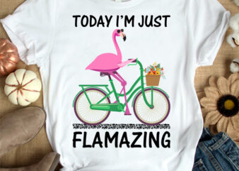 Today i'm just flamazing t-shirt design, Flarmingo shirt, Flamingo Cycling shirt, Flamingo Cycling, Summer Flarmingo tshirt, Funny Flarmingo Cycling tshirt, Flarmingo tshirt