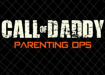Call of Daddy Parenting Ops Svg, Mens Gamer Dad Call of Daddy Parenting Ops Svg, Funny Father's Day Svg