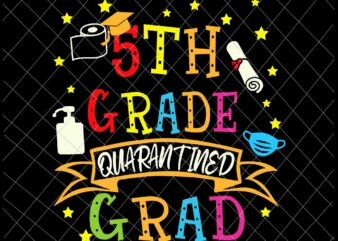 5th Grade Graduation Quarantine Svg, Senior 2021 Graduate Svg, Quarantine Svg