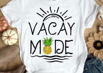 Vacay mode t-shirt design, Vacay shirt, Family Vacation t shirt, Summer beach tshirt, Pineapple t shirt, Funny Vacay mode tshirt, Vacay mode tees