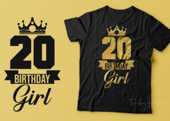 20th Birthday Girl | T shirt design ready to print files