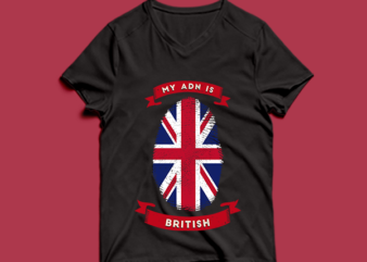 my adn is british t shirt design -my adn british t shirt design – png -my adn british t shirt design – psd