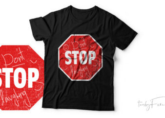 Don't stop laughing t-shirt design for sale.