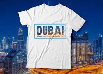 Dubai cool t-shirt design for sale.