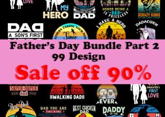 Father's Day Bundle 99 Design SVG, Sale Off 90 %, Dad SVG, Father's Day SVG, Holiday SVG, Best Dad Ever SVG, Father's Day Cut File Svg Png Dxf Eps