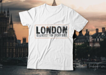 London| is the roost for every bird t-shirt design for sale.