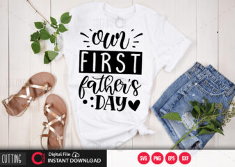 Our first fathers day SVG DESIGN,CUT FILE DESIGN