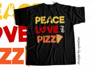 Peace Love and Pizza – T-Shirt design