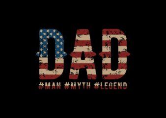 Dad t shirt design, Man – Myth – Legend, USA Flag t shirt design, Illustration phrase for Father's day t shirt design for sale