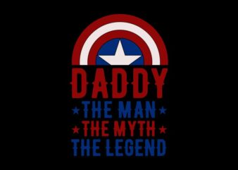 Daddy svg, The man – The Myth – The legend, Dad T shirt design, Dad svg, Father's day t shirt design, Fathers day gift, Quotes for father's day t shirt design for commercial use