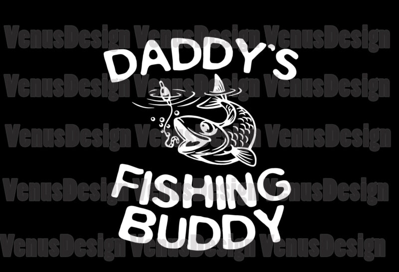 Download Daddys Fishing Buddy Svg Fathers Day Svg Fishing Dad Svg Fishing Buddy Svg Daddys Buddy Svg Dads Buddy Svg Fishing Lovers Svg Love Fishing Svg Catch Fish Svg Fathers Buddy Svg